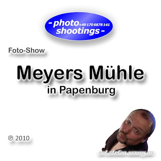 Foto-Show: Meyers Mühle in Papenburg, Fotokunst-ART